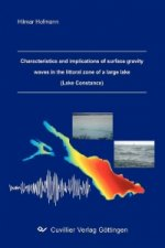Characteristics and implications of surface gravity waves in the littoral zone of a large lake (Lake Constance)
