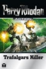 Perry Rhodan Action. Trafalgars Killer
