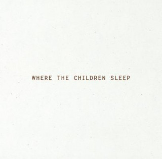 Where The Children Sleep