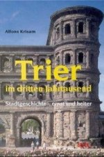 Trier im dritten Jahrtausend