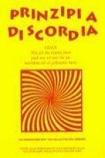 Principia Diskordia. ODER  Wie ich die Göttin fand und was ich mit ihr tat nachdem ich sie gefunden hatte