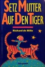 Setz Mutter auf den Tiger