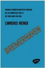 Lawrence Weiner (präsentiert/presents):