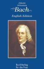 Johann Sebastian Bach. English Edition