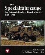 Die Fahrzeuge, Flugzeuge, Uniformen und Waffen des österreichischen Bundesheeres von 1918 - heute