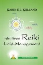 Kolland, K: Intuitives Reiki Light Management