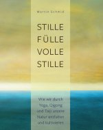 Stille Fülle, volle Stille