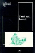Frauen / Fatal real