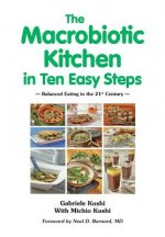 The Macrobiotic Kitchen in Ten Easy Steps