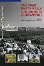 The Nazi Party Rally Grounds in Nuremberg