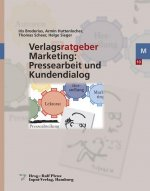 Verlagsratgeber Marketing: Pressearbeit und Kundendialog