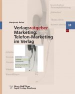Verlagsratgeber Marketing: Telefon-Marketing im Verlag