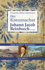 Der Kreuznacher Johann Jacob Beinbrech (1799-1834)