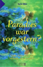 Paradies war vorgestern?