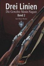 Drei Linien - Die Gewehre Mosin-Nagant Band II