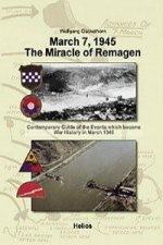 March 7, 1945 - The Miracle of Remagen