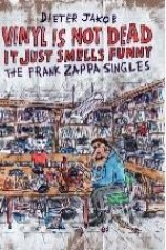 VINYL IS NOT DEAD, IT JUST SMELLS FUNNY - THE FRANK ZAPPA SINGLES