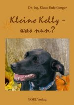 Kleine Kelly - was nun?