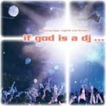 If God is a DJ ...