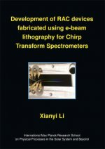 Development of RAC devices fabricated using e-beam lithography for Chirp Transform Spectrometers