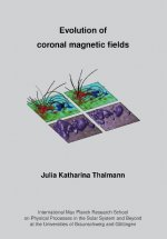 Evolution of Coronal Magnetic Fields