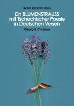 Ein BLUMENSTRAUSS mit Tschechischer Poesie in Deutschen Versen