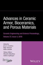 Advances in Ceramic Armor, Bioceramics, and Porous Materials: Ceramic Engineering and Science Proceedings Volume 37, Issue 4