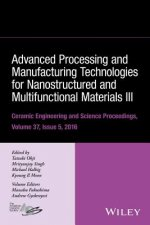 Advanced Processing and Manufacturing Technologies for Nanostructured and Multifunctional Materials III: Ceramic Engineering and Science Proceedings V