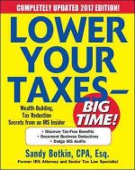 Lower Your Taxes - Big Time! 2017 Edition: Wealth Building, Tax Reduction Secrets from an IRS Insider