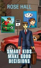 Smart Kids Make Good Decisions
