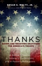 Thanks: Giving and Receiving Gratitude for America's Troops