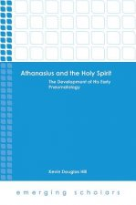 Althanasius and the Holy Spirit: The Development of His Early Pneumatologoy