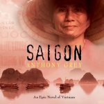 Saigon: An Epic Novel of Vietnam