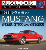 1968 Shelby Mustang Gt350, Gt500 and Gt500kr: In Detail No. 3