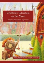 Children's Literature on the Move: Nations, Translations, Migrations