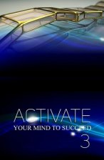 Activate Your Mind to Succeed: My Autobiography Journey