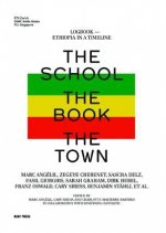 The School, The Book, The Town