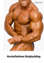 Hocheffektives Bodybuilding