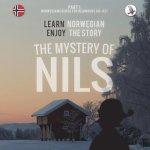 Mystery of Nils. Part 1 - Norwegian Course for Beginners. Learn Norwegian - Enjoy the Story.
