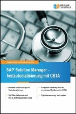 SAP Solution Manager - Testautomatisierung mit CBTA