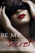 Be My secret - Vincente