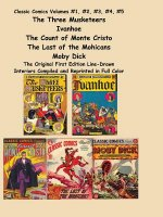 Classic Comics Volumes #1, #2, #3, #4, #5 the Three Musketeers, Ivanhoe, the Count of Monte Cristo, the Last of the Mohicans and Moby Dick