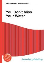 You Don't Miss Your Water