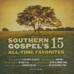 Southern Gospel's 15 All-Time Favorites