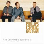 Phillips, Craig and Dean: The Ultimate Collection