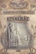 Isigin ve Günesin Oglu Keyakisar