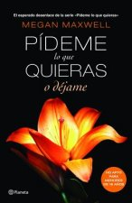 Pideme Lo Que Quieras O Dejame = Ask Me Whatever You Like or Leave Me