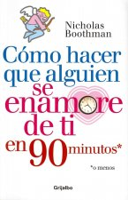 Como Hacer Que Alguien Se Enamore de Ti En Noventa Minutos O Menos / How to Make People Like You in 90 Seconds or Less
