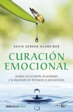 Curacion Emocional (the Instinct to Heal: Curing Depression, Anxiety and Stress Without Drugs and Without Talk Therapy)