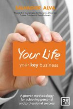Your Life, Your Key Business: A Proven Methodology for Achieving Personal and Professional Success